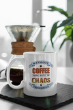 Jimmo Designs 2 Sided Coffee and Chaos Mug. A great coffee mug with a poignant message about coffee and chaos.