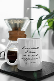 "Jimmo Designs How Shall I Bear So Much Happiness - Quotable Jane Austen Mug. Beautiful mug featuring famous Jane Austen quote from ""Pride and Prejudice"" in her own handwriting. Perfect gift for Jane Austen fans, literature lovers and bookworms of all kinds. Anybody on your gift list who loves books will love this mug."