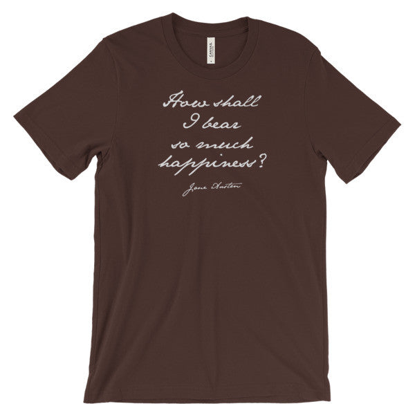 Jane Austen How Shall I Bear So Much Happiness Short Sleeve T-Shirt (Unisex)