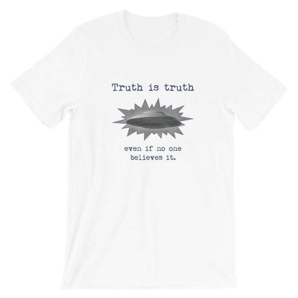Jimmo Designs original Truth Is Truth Flying Saucer - Short Sleeve Unisex T-Shirt. Truth is truth even if nobody believes it. Flying saucers, UFOs, Roswell, Area 51, Space Aliens. If you want to believe this shirt is for you! Great gift for UFO spotters, believers, science fiction lovers and conspiracy theory aficionados. Indispensable for a trip to Roswell!