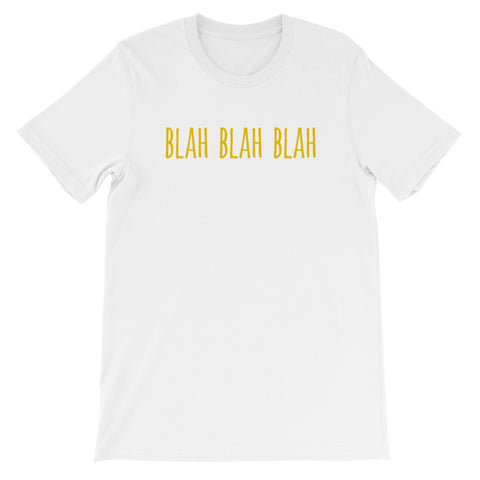 Blah Blah Blah - Unisex Short Sleeve T-Shirt