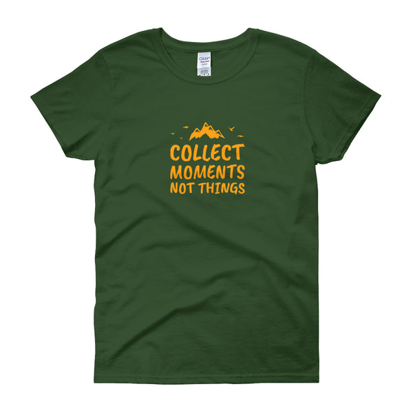 Collect Moments Not Things Women's Short Sleeve Mindfulness T-Shirt