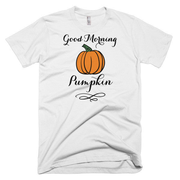 Good Morning, Pumpkin - Short Sleeve Men's T-Shirt