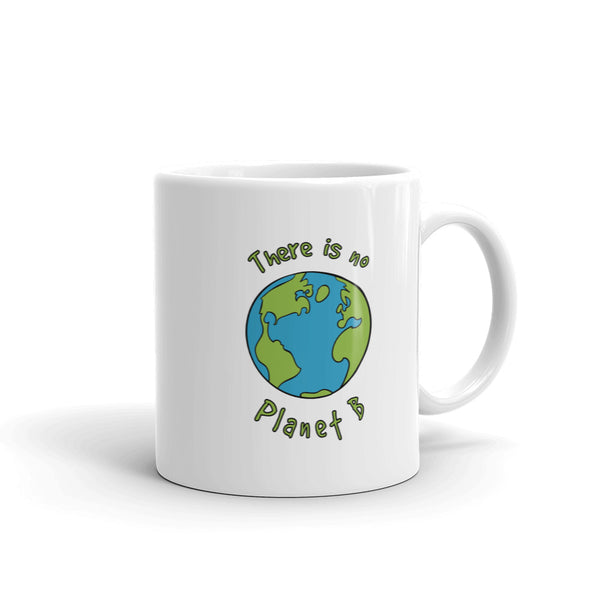 Jimmo Designs original There Is No Planet B Eco Awareness Earth Day Mug for the climate change conscious!