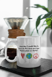 Jimmo Designs original Peace On Earth Mug. May this simple design be an inspiration for the humanity's greatest wish.