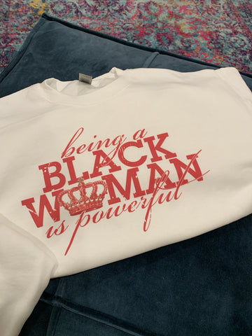 BEING A BLACK WOMAN CREWNECK