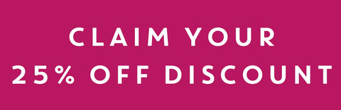 claim your 25% off discount
