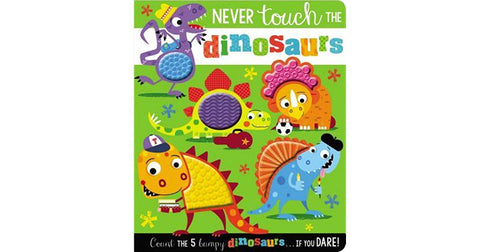 Never Touch the Dinosaurs - Infant Sensory Board Book