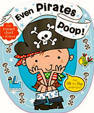 Even Pirates Poop - Potty Training Book With Reward Chart and Stickers
