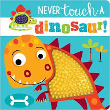 Never touch a dinosaur - Infant Sensory Book