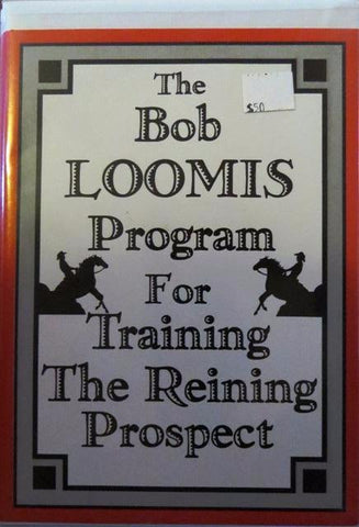 Bob Loomis - 2 VHS set - Program for training the Reining Prospect - Used