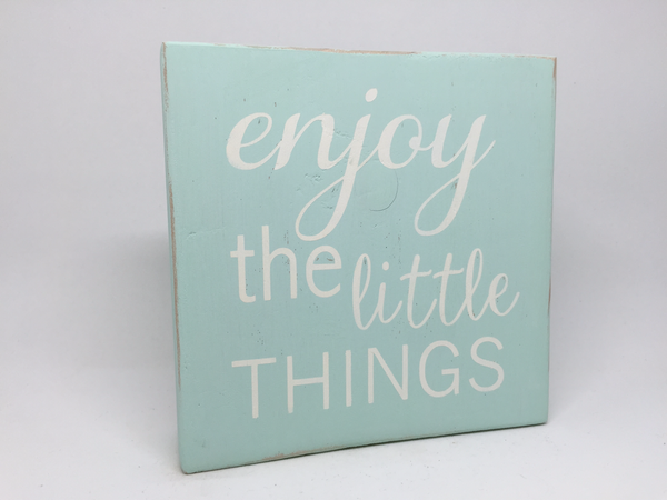 enjoy the little things wood sign