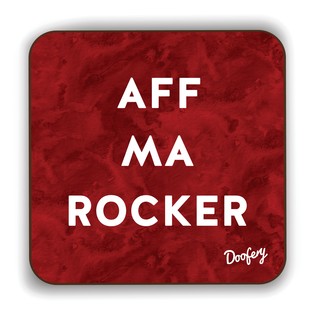 Aff Ma Rocker Scottish Dialect Coaster Coasters Scotland Scottish Scots Gift Ideas Souvenir Present Highland Tartan Personalised Patter Banter Slogan Pure Premium Dialect Glasgow Edinburgh Doofery