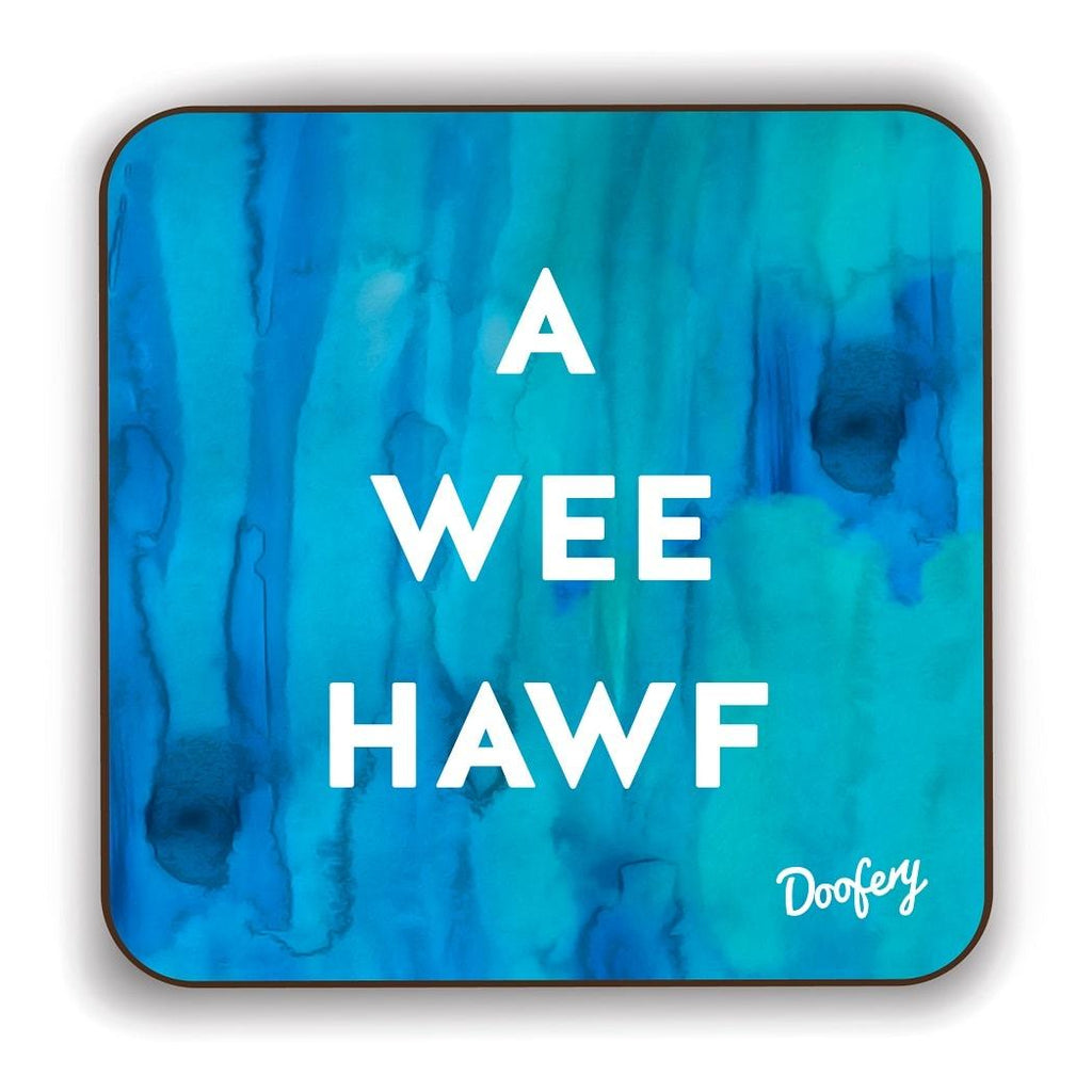 A Wee Hawf Scottish Dialect Coaster Coasters Scotland Scottish Scots Gift Ideas Souvenir Present Highland Tartan Personalised Patter Banter Slogan Pure Premium Dialect Glasgow Edinburgh Doofery