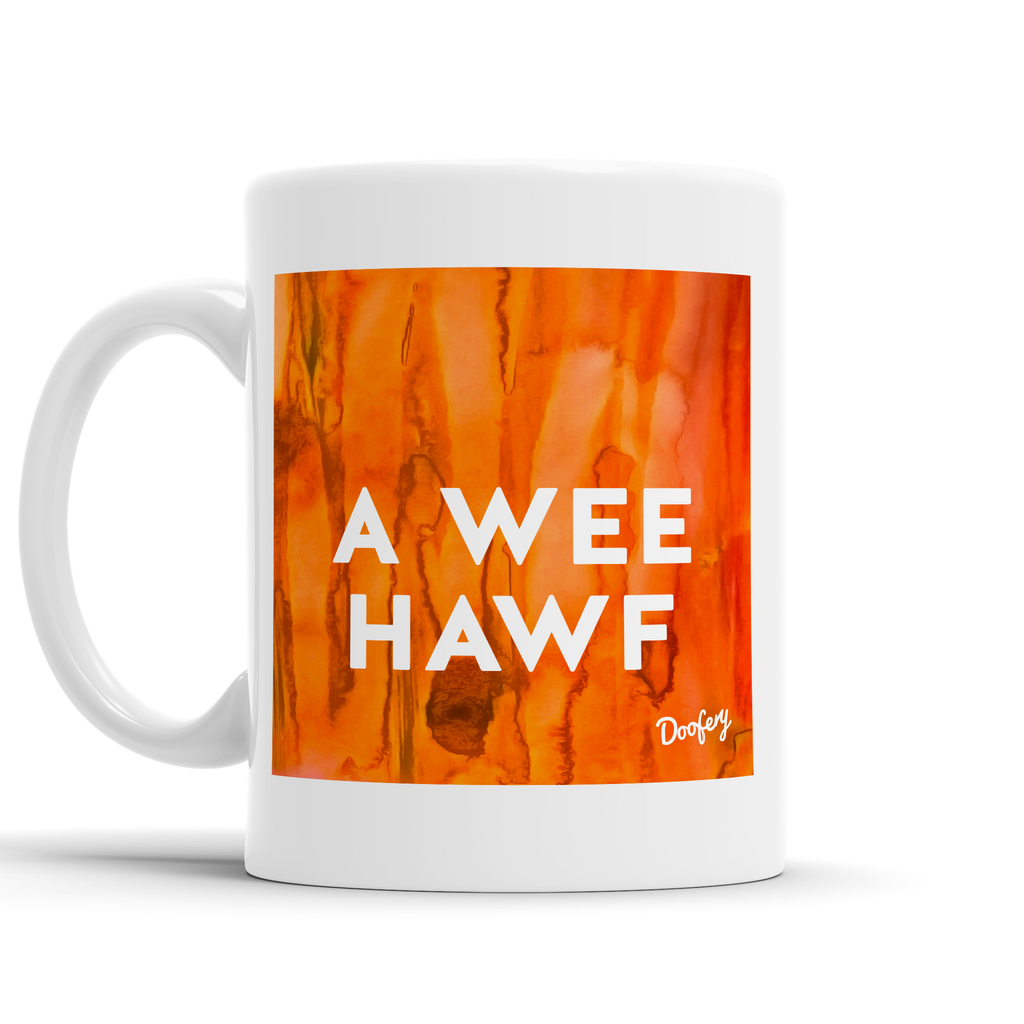 A Wee Hawf Scottish Dialect Mug Mugs Scotland Scottish Scots Gift Ideas Souvenir Present Highland Tartan Personalised Patter Banter Slogan Pure Premium Dialect Glasgow Edinburgh Doofery