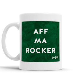 Aff Ma Rocker Scottish Dialect Mug Mugs Scotland Scottish Scots Gift Ideas Souvenir Present Highland Tartan Personalised Patter Banter Slogan Pure Premium Dialect Glasgow Edinburgh Doofery