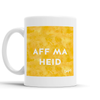 Aff Ma Heid Scottish Dialect Mug Mugs Scotland Scottish Scots Gift Ideas Souvenir Present Highland Tartan Personalised Patter Banter Slogan Pure Premium Dialect Glasgow Edinburgh Doofery
