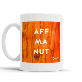 Aff Ma Nut Scottish Dialect Mug Mugs Scotland Scottish Scots Gift Ideas Souvenir Present Highland Tartan Personalised Patter Banter Slogan Pure Premium Dialect Glasgow Edinburgh Doofery