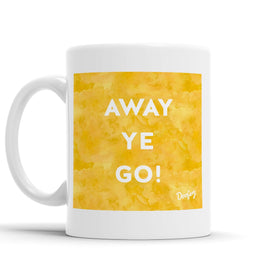 Away Ye Go Scottish Dialect Mug Mugs Scotland Scottish Scots Gift Ideas Souvenir Present Highland Tartan Personalised Patter Banter Slogan Pure Premium Dialect Glasgow Edinburgh Doofery