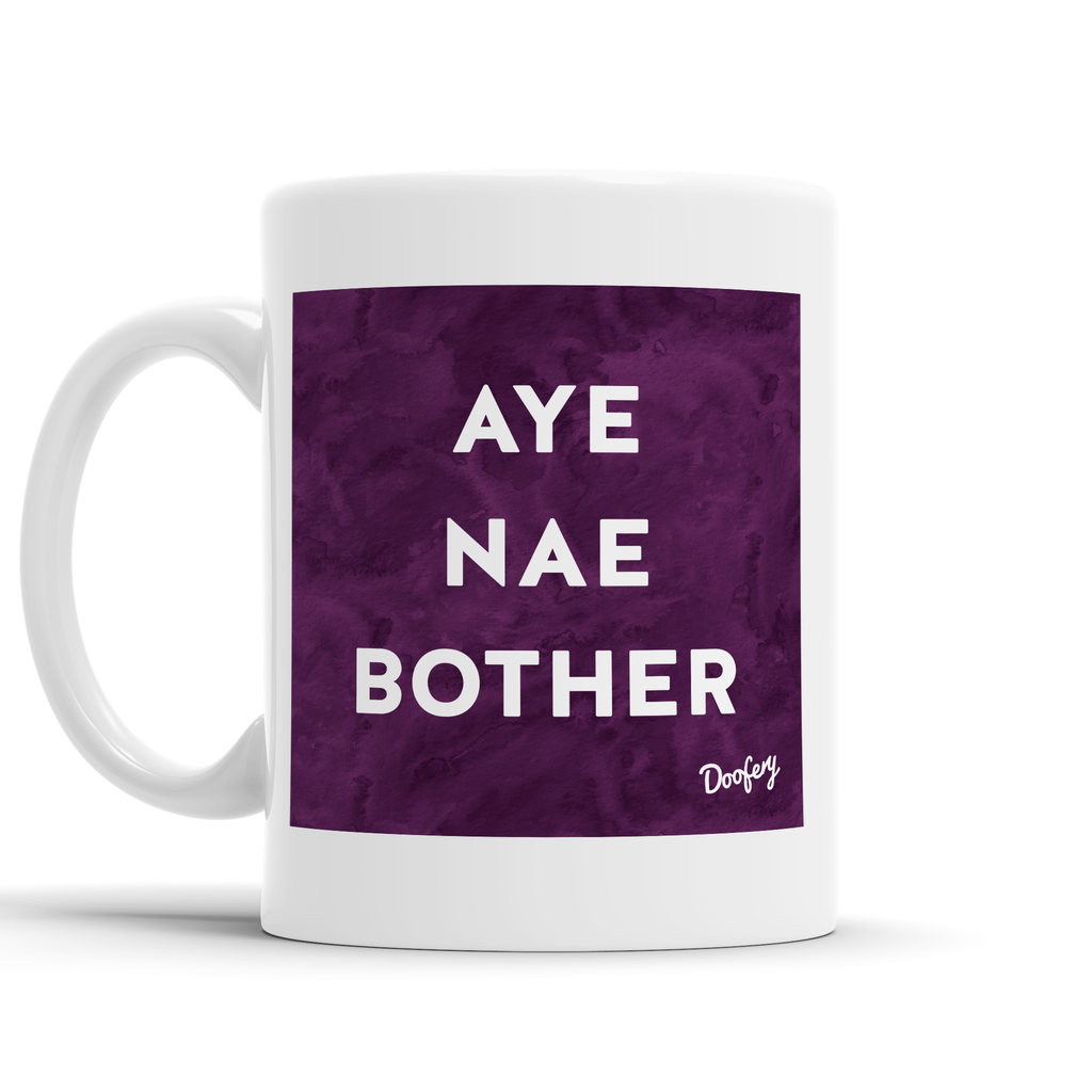 Aye Nae Bother Scottish Dialect Mug Mugs Scotland Scottish Scots Gift Ideas Souvenir Present Highland Tartan Personalised Patter Banter Slogan Pure Premium Dialect Glasgow Edinburgh Doofery