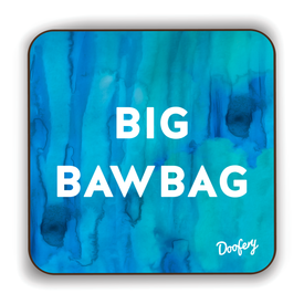 Big Bawbag Scottish Dialect Coaster Coasters Scotland Scottish Scots Gift Ideas Souvenir Present Highland Tartan Personalised Patter Banter Slogan Pure Premium Dialect Glasgow Edinburgh Doofery