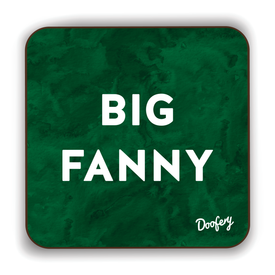 Big Fanny Scottish Dialect Coaster Coasters Scotland Scottish Scots Gift Ideas Souvenir Present Highland Tartan Personalised Patter Banter Slogan Pure Premium Dialect Glasgow Edinburgh Doofery