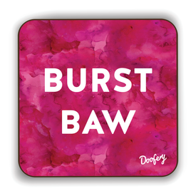 Burst Baw Scottish Dialect Coaster Coasters Scotland Scottish Scots Gift Ideas Souvenir Present Highland Tartan Personalised Patter Banter Slogan Pure Premium Dialect Glasgow Edinburgh Doofery