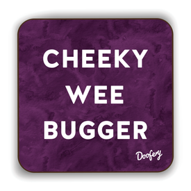 Cheeky Wee Bugger Scottish Dialect Coaster Coasters Scotland Scottish Scots Gift Ideas Souvenir Present Highland Tartan Personalised Patter Banter Slogan Pure Premium Dialect Glasgow Edinburgh Doofery