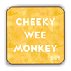 Cheeky Wee Monkey Scottish Dialect Coaster Coasters Scotland Scottish Scots Gift Ideas Souvenir Present Highland Tartan Personalised Patter Banter Slogan Pure Premium Dialect Glasgow Edinburgh Doofery