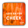 Less eh yer Cheek Scottish Dialect Coaster Coasters Scotland Scottish Scots Gift Ideas Souvenir Present Highland Tartan Personalised Patter Banter Slogan Pure Premium Dialect Glasgow Edinburgh Doofery