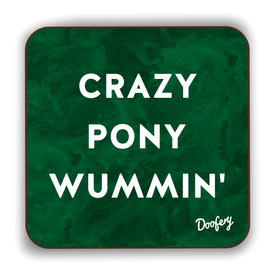 Crazy Pony Wummin' Scottish Dialect Coaster Coasters Scotland Scottish Scots Gift Ideas Souvenir Present Highland Tartan Personalised Patter Banter Slogan Pure Premium Dialect Glasgow Edinburgh Doofery