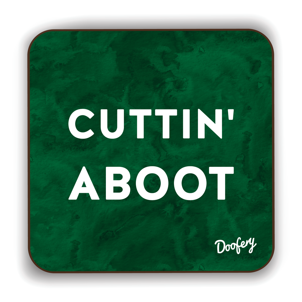 Cuttin Aboot Scottish Dialect Coaster Coasters Scotland Scottish Scots Gift Ideas Souvenir Present Highland Tartan Personalised Patter Banter Slogan Pure Premium Dialect Glasgow Edinburgh Doofery