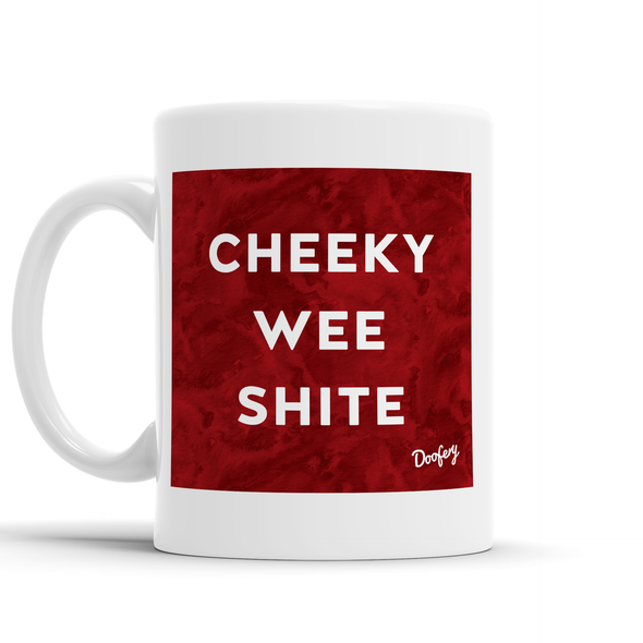 Cheeky Wee Shite Scottish Dialect Mug Mugs Scotland Scottish Scots Gift Ideas Souvenir Present Highland Tartan Personalised Patter Banter Slogan Pure Premium Dialect Glasgow Edinburgh Doofery