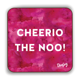 Cheerio The Noo Scottish Dialect Coaster Coasters Scotland Scottish Scots Gift Ideas Souvenir Present Highland Tartan Personalised Patter Banter Slogan Pure Premium Dialect Glasgow Edinburgh Doofery