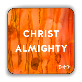 Christ Almighty Scottish Dialect Coaster Coasters Scotland Scottish Scots Gift Ideas Souvenir Present Highland Tartan Personalised Patter Banter Slogan Pure Premium Dialect Glasgow Edinburgh Doofery