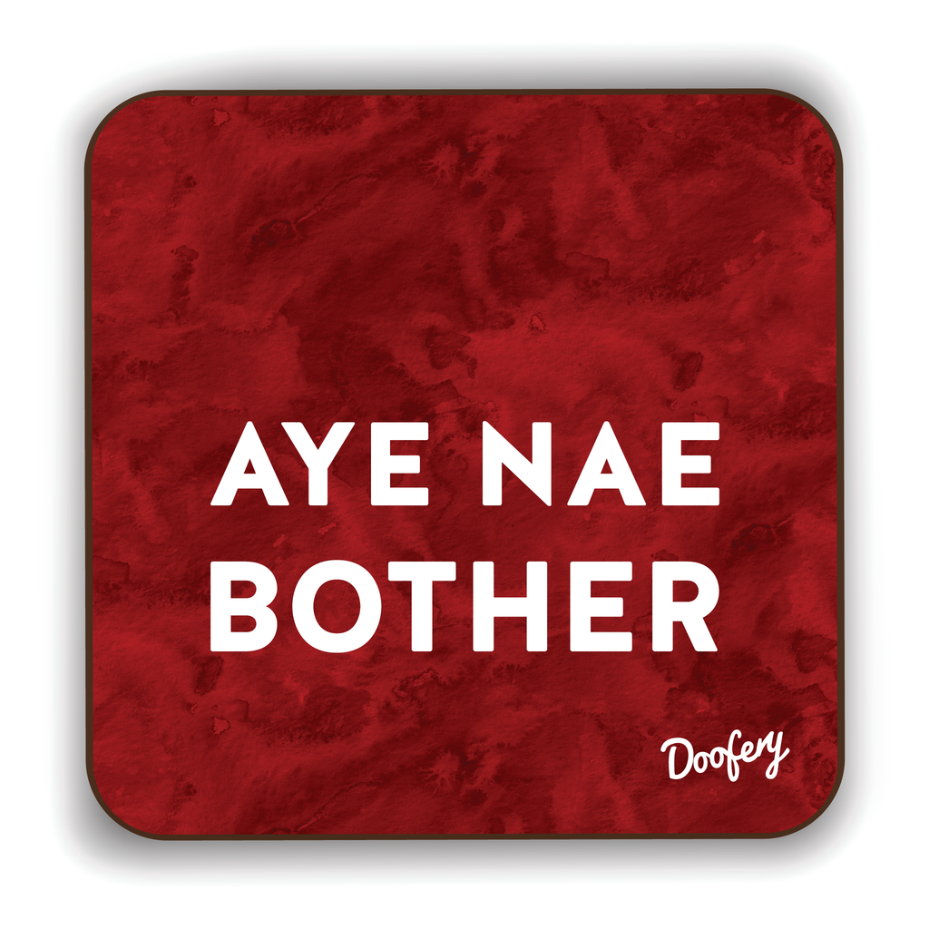 Aye Nae Bother Scottish Dialect Coaster Coasters Scotland Scottish Scots Gift Ideas Souvenir Present Highland Tartan Personalised Patter Banter Slogan Pure Premium Dialect Glasgow Edinburgh Doofery