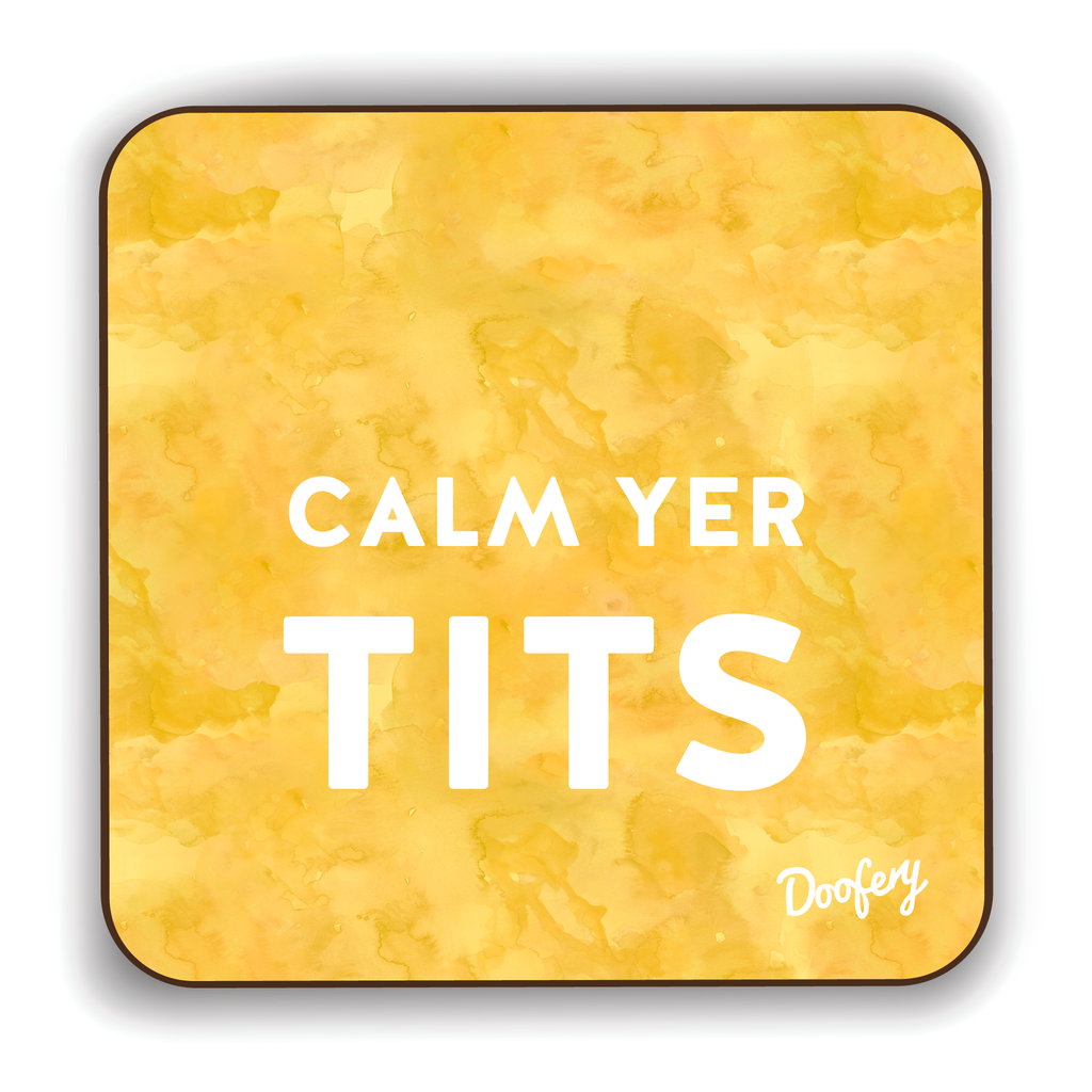 Calm Yer Tits Scottish Dialect Coaster Coasters Scotland Scottish Scots Gift Ideas Souvenir Present Highland Tartan Personalised Patter Banter Slogan Pure Premium Dialect Glasgow Edinburgh Doofery