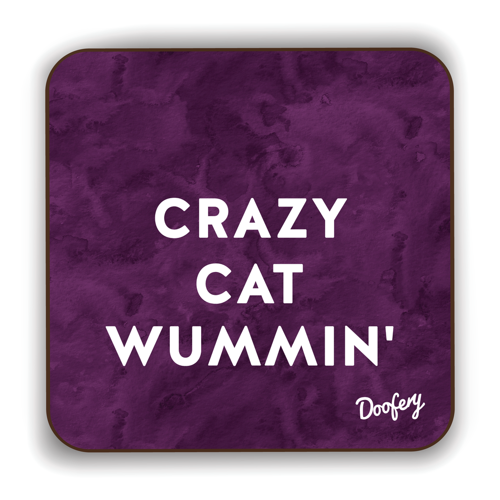 Crazy Cat Wummin' Scottish Dialect Coaster Coasters Scotland Scottish Scots Gift Ideas Souvenir Present Highland Tartan Personalised Patter Banter Slogan Pure Premium Dialect Glasgow Edinburgh Doofery