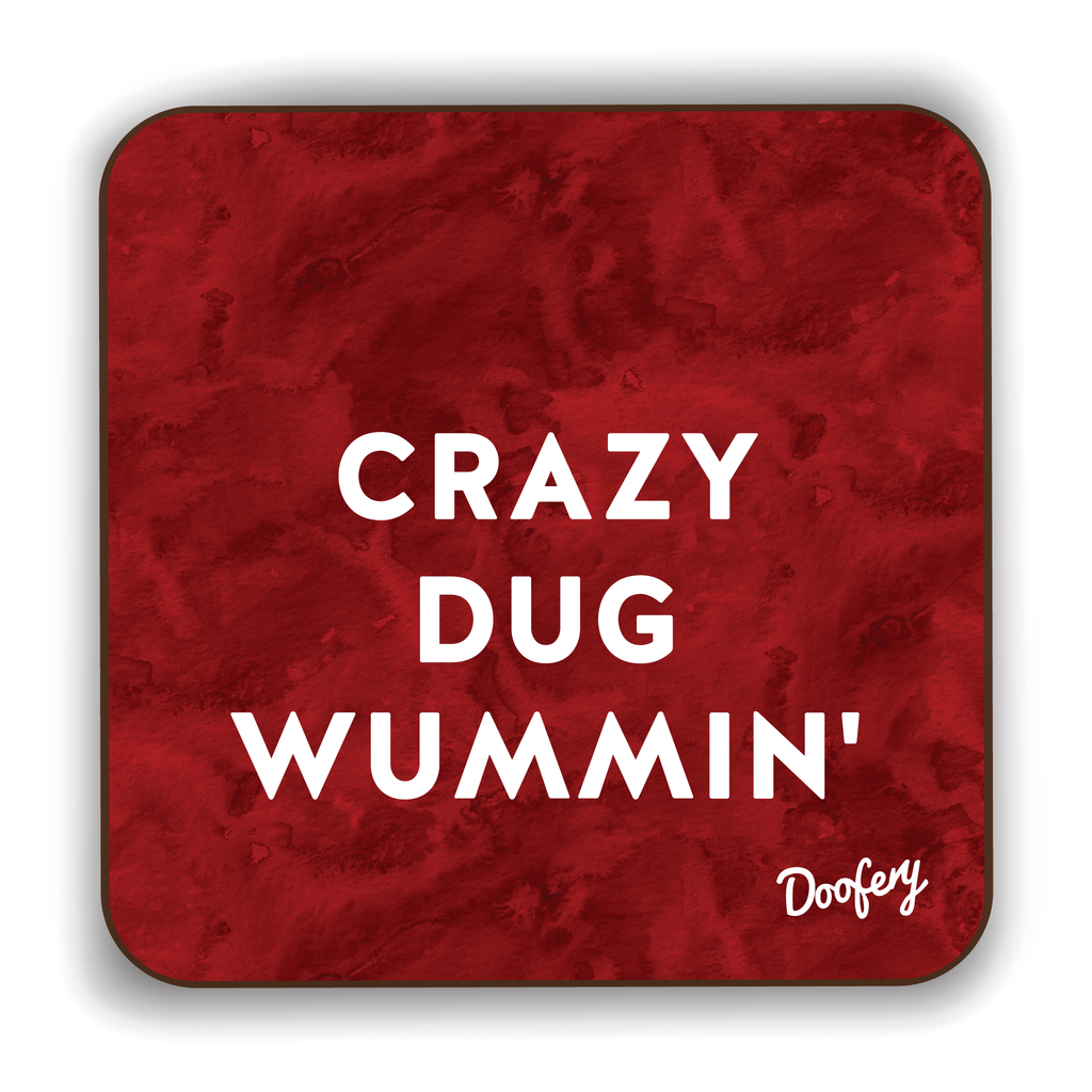 Crazy Dug Wummin' Scottish Dialect Coaster Coasters Scotland Scottish Scots Gift Ideas Souvenir Present Highland Tartan Personalised Patter Banter Slogan Pure Premium Dialect Glasgow Edinburgh Doofery