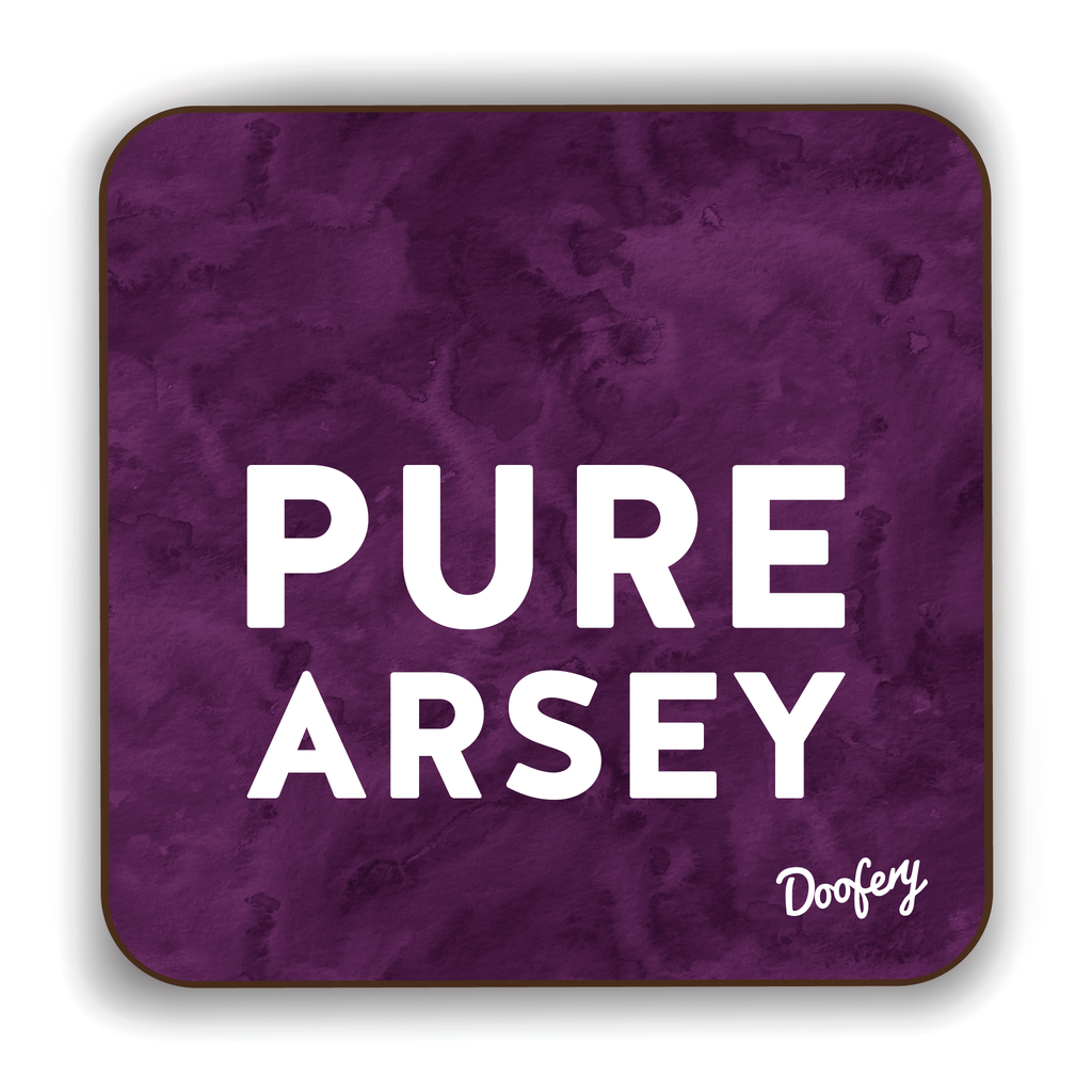 Pure Arsey Scottish Dialect Coaster Coasters Scotland Scottish Scots Gift Ideas Souvenir Present Highland Tartan Personalised Patter Banter Slogan Pure Premium Dialect Glasgow Edinburgh Doofery