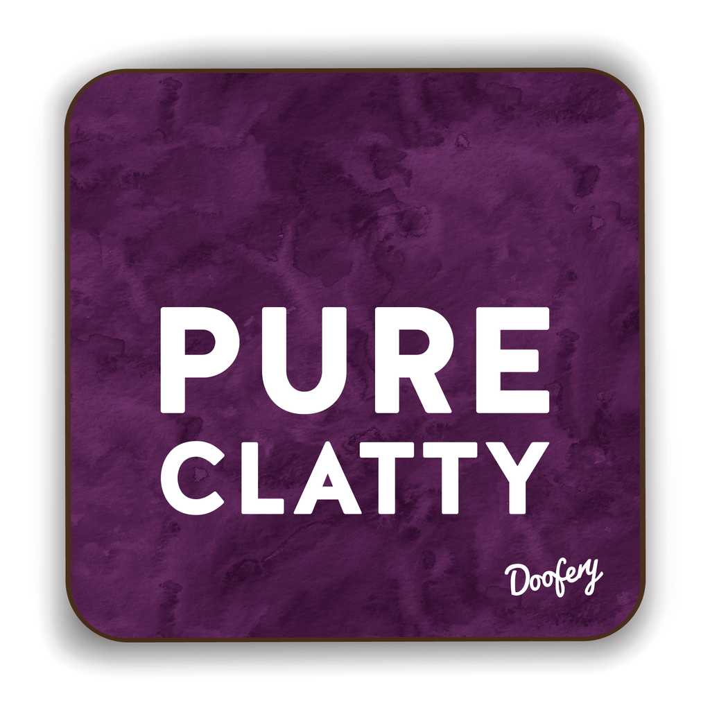 Pure Clatty Scottish Dialect Coaster Coasters Scotland Scottish Scots Gift Ideas Souvenir Present Highland Tartan Personalised Patter Banter Slogan Pure Premium Dialect Glasgow Edinburgh Doofery