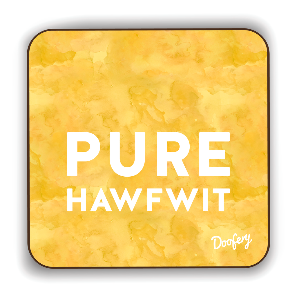 Pure Hawfwit Scottish Dialect Coaster Coasters Scotland Scottish Scots Gift Ideas Souvenir Present Highland Tartan Personalised Patter Banter Slogan Pure Premium Dialect Glasgow Edinburgh Doofery
