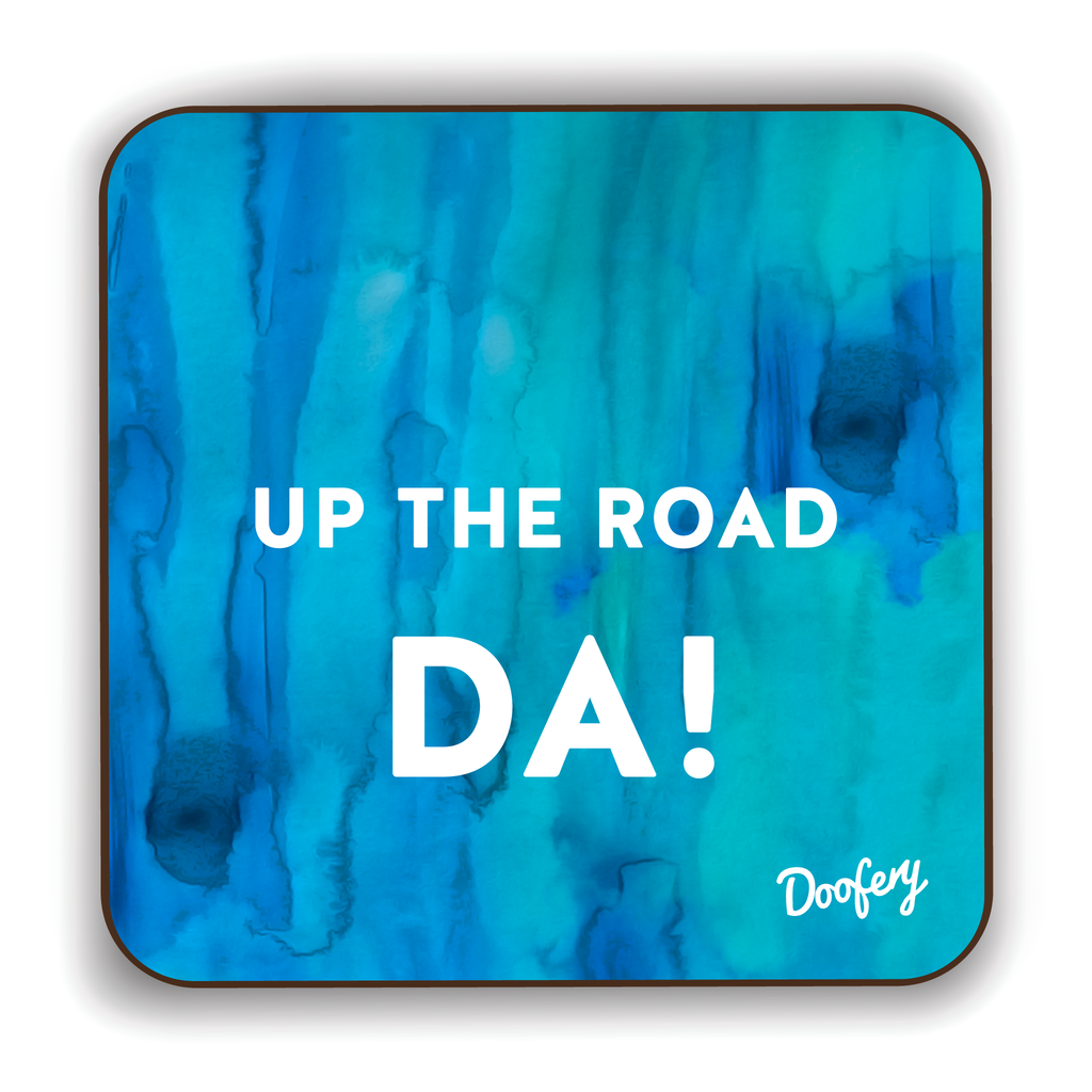Up The Road Da Scottish Dialect Coaster Coasters Scotland Scottish Scots Gift Ideas Souvenir Present Highland Tartan Personalised Patter Banter Slogan Pure Premium Dialect Glasgow Edinburgh Doofery