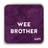 Wee Brother Scottish Dialect Coaster Coasters Scotland Scottish Scots Gift Ideas Souvenir Present Highland Tartan Personalised Patter Banter Slogan Pure Premium Dialect Glasgow Edinburgh Doofery