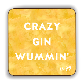 Crazy Gin Wummin' Scottish Dialect Coaster Coasters Scotland Scottish Scots Gift Ideas Souvenir Present Highland Tartan Personalised Patter Banter Slogan Pure Premium Dialect Glasgow Edinburgh Doofery