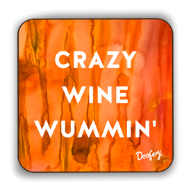 Crazy Wine Wummin' Scottish Dialect Coaster Coasters Scotland Scottish Scots Gift Ideas Souvenir Present Highland Tartan Personalised Patter Banter Slogan Pure Premium Dialect Glasgow Edinburgh Doofery