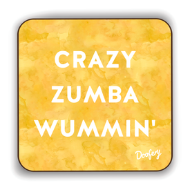 Crazy Zumba Wummin' Scottish Dialect Coaster Coasters Scotland Scottish Scots Gift Ideas Souvenir Present Highland Tartan Personalised Patter Banter Slogan Pure Premium Dialect Glasgow Edinburgh Doofery