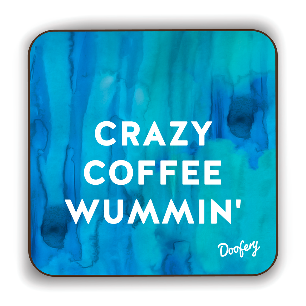 Crazy Coffee Wummin' Scottish Dialect Coaster Coasters Scotland Scottish Scots Gift Ideas Souvenir Present Highland Tartan Personalised Patter Banter Slogan Pure Premium Dialect Glasgow Edinburgh Doofery