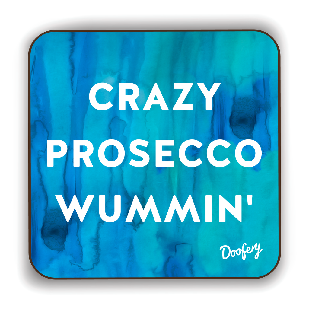 Crazy Prosecco Wummin' Scottish Dialect Coaster Coasters Scotland Scottish Scots Gift Ideas Souvenir Present Highland Tartan Personalised Patter Banter Slogan Pure Premium Dialect Glasgow Edinburgh Doofery