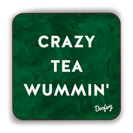 Crazy Tea Wummin' Scottish Dialect Coaster Coasters Scotland Scottish Scots Gift Ideas Souvenir Present Highland Tartan Personalised Patter Banter Slogan Pure Premium Dialect Glasgow Edinburgh Doofery